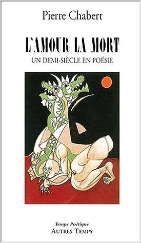 Livre L'amour la mort : Un demi-siècle en poésie epub pdf