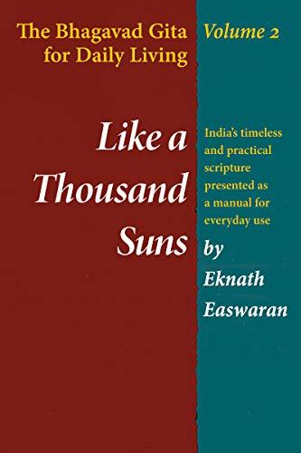 Like a Thousand Suns: The Bhagavad Gita for Daily Living, Volume 2