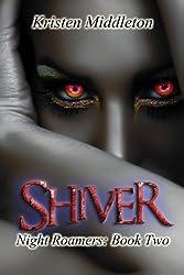 Shiver (Night Roamers Book 2)