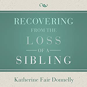 Recovering from the Loss of a Sibling Audiobook