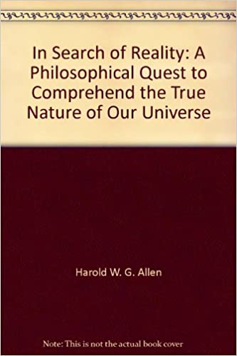 Book In Search of Reality: A Philosophical Quest to Comprehend the True Nature of Our Universe