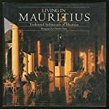 img - for Living in Mauritius: Traditional Architecture of Mauritius by Isabelle Desvaux De Marigny (1990-11-03) book / textbook / text book
