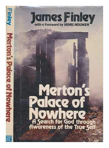 Merton's Palace of Nowhere: A Search for God through Awareness of the True Self