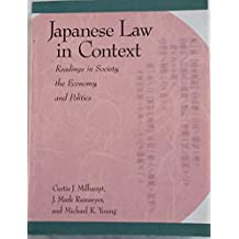 Japanese Law in Context: Readings in Society, the Economy, and Politics (Harvard East Asian Monographs)