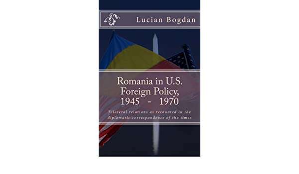 Romania in US foreign policy, 1945-1970