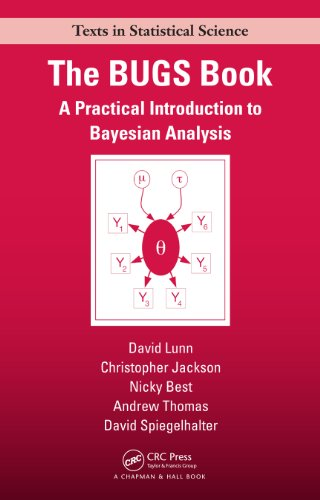 The BUGS Book: A Practical Introduction to Bayesian Analysis (Chapman & Hall/CRC Texts in Statistical Science)