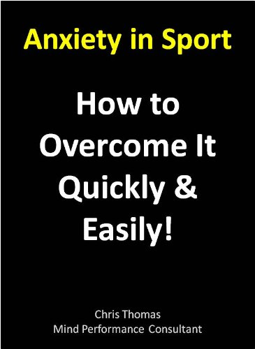 Anxiety in Sport - How To Overcome It Quickly & Easily