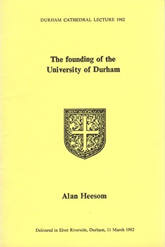 Founding of Durham University (Durham Cathedral lecture)