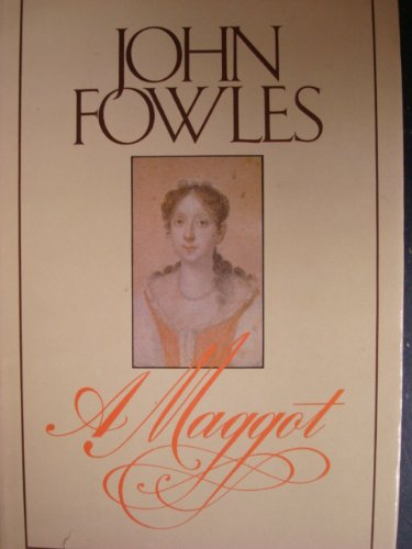 A MAGGOT by Fowles, John