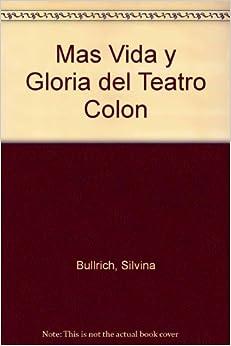 Mas Vida y Gloria del Teatro Colon