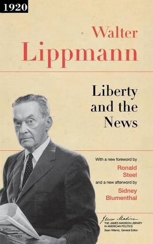 Liberty and the News (The James Madison Library in American Politics)