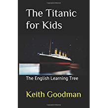 The Titanic for Kids: The English Learning Tree