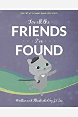 For All the Friends I've Found: The Cat with Many Names Presents (Volume 2)