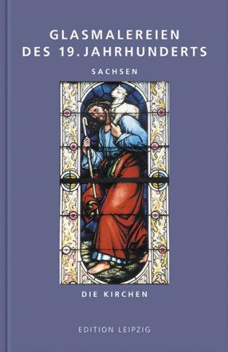 Glasmalereien des 19. Jahrhunderts: Sachsen. Die Kirchen