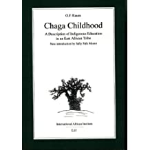 Chaga Childhood: A Description of Indigenous Education in an East African Tribe