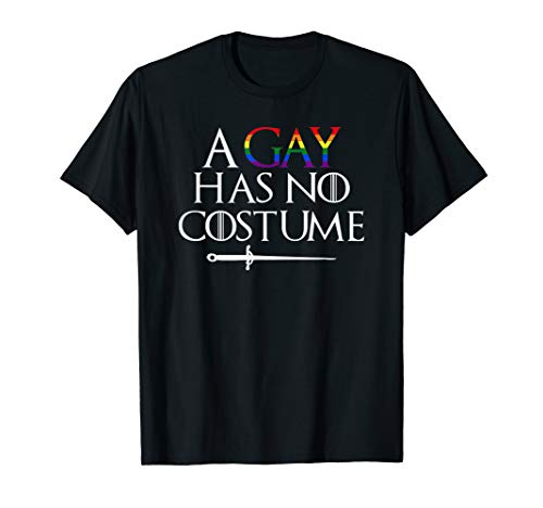 A Gay Has No Costume Shirt Funny Holiday -