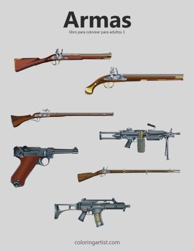 Armas libro para colorear para adultos 1 (Volume 1) (Spanish Edition) [Nick Snels] (Tapa Blanda)
