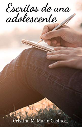 Escritos de una adolescente por Marín Casino, Cristina M.,Segura Stratman, Joshua J.