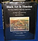 Black Art in Houston : The Texas Southern University Experience, Biggers, John and Simms, Carroll, 0890960461
