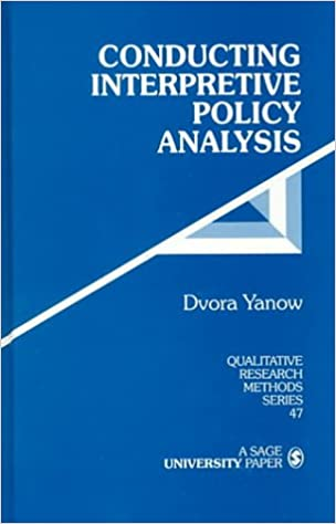 Conducting Interpretive Policy Analysis (Qualitative Research Methods)