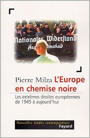 Pierre Milza - L'Europe en chemise noire - Les extrêmes droites européennes de 1945 à aujourd'hui sur Bookys