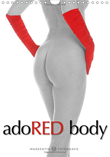 "Download adoRED body 2016: adoRED body, 12 erotic images about ""RED""  as seen by the photographer Karl H. Warkentin in Black and White and Colour. (Calvendo Art) pdf"