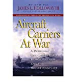 Aircraft Carriers at War: A Personal Retrospective of Korea, Vietnam, and the Soviet Conflict (Hardback) - Common