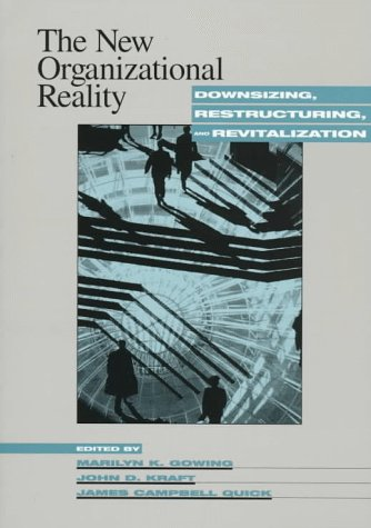 the new organizational reality downsizing restructuring and revitalization essay Downsizing and organizational change survivors and victims blyth a 2003 the art of survival people management 9 school devry university, new york.