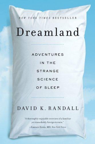 Read Online Dreamland: Adventures in the Strange Science of Sleep by Randall, David K. (2013) Paperback PDF