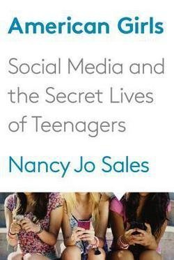 Price comparison product image Nancy Jo Sales: American Girls - Social Media and the Secret Lives of Teenagers (Large Print Hardcover); 2016 Edition