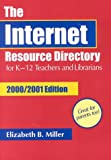 Internet Resource Directory for K-12 Teachers and Librarians 2000/2001 Edition, Elizabeth B. Miller, 1563088398