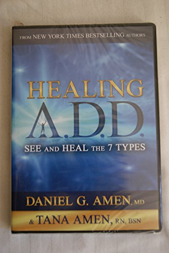 Healing A.D.D. ~ See and Heal the 7 Types