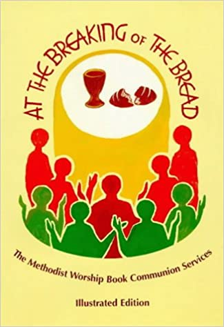 Download online At the Breaking of the Bread: The Methodist Worship Book Communion Services PDF, azw (Kindle)