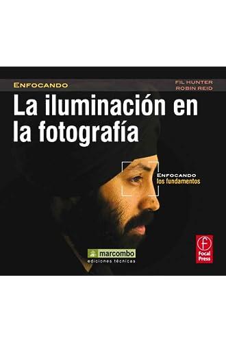 La Iluminación En La Fotografía: Enfocando Los Fundamentos