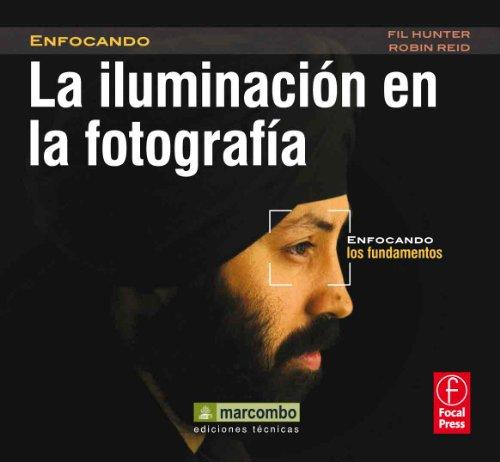 Descargar Libro La Iluminación En La Fotografía: Enfocando Los Fundamentos Field Hunter