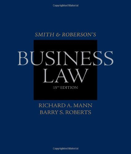 Smith and Roberson's Business Law (Smith & Roberson's Business Law) 15th (fifteenth) Edition by Mann, Richard A., Roberts, Barry S. published by Cengage Learning (2011)