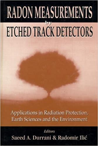 Radon Measurements By Etched Track Detectors - Applications In Radiation Protection, Earth Sciences: Applications in Radiation Protection, Earth Sciences ...