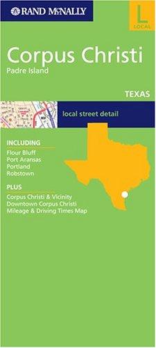 Rand Mcnally Corpus Christi, Padre Island, Texas: Local Street Detail (Rand McNally Folded Map: ()