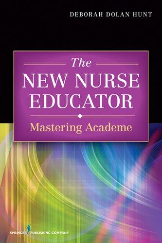 The New Nurse Educator: Mastering Academe Pdf