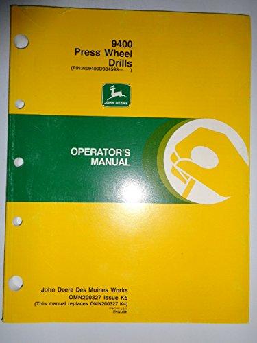 John Deere 9400 Press Wheel Drill (s/n 004593 and up) Operators Manual OMN200327K5 ()