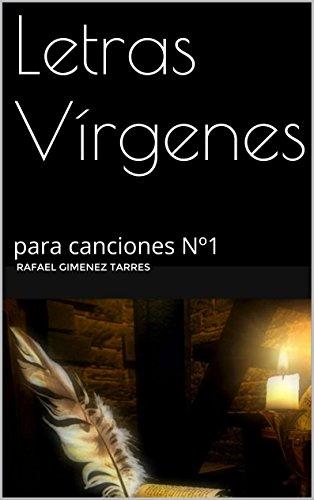 Descargar Libro Letras Vírgenes: Para Canciones Nº1 Rafael Gimenez Tarres