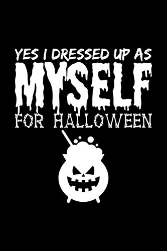 Yes, I Dressed Up As Myself For Halloween: Blank Paper Sketch Book - Artist Sketch Pad Journal for Sketching, Doodling, Drawing, Painting or Writing -