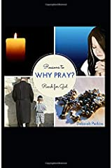 Why Pray?: Reasons to Reach for God Paperback