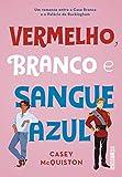 Books : Vermelho Branco e Sangue Azul (Em Portugues do Brasil)
