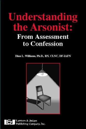Understanding the Arsonist - Dian L. Williams