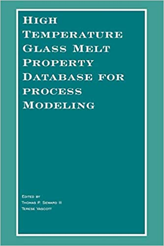 High Temperature Glass Melt Property Database for Process Modeling 1st Edition by Thomas P. Seward III , Terese Vascott  PDF Download