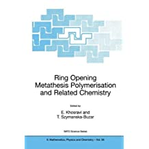 Ring Opening Metathesis Polymerisation and Related Chemistry: State of the Art and Visions for the New Century (Nato Science Series II:)