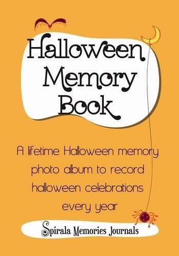 Halloween Memory Book: A Lifetime Halloween Memory Photo Album To Record Halloween Celebrations Every - Albums Photo Halloween