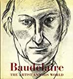 img - for Baudelaire, The artist and His World book / textbook / text book