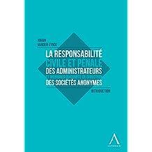 La responsabilité civile et pénale des administrateurs et membres du Comité de direction des sociétés anonymes: Introduction (French Edition)